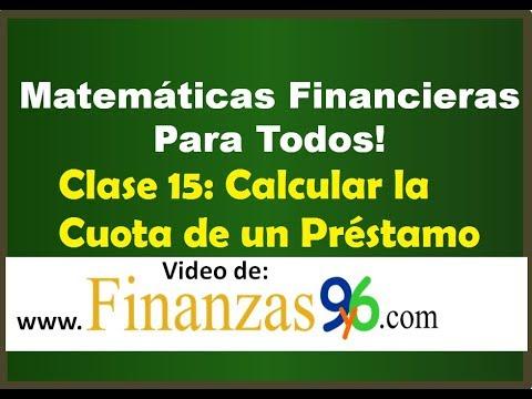 Como Calcular la Cuota de un Préstamo - Clase 15 - Matemáticas Financieras