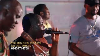 UMU OBIEZE AND EBUBECHUZO OZUBULU IN LIVE PERFORMANCE