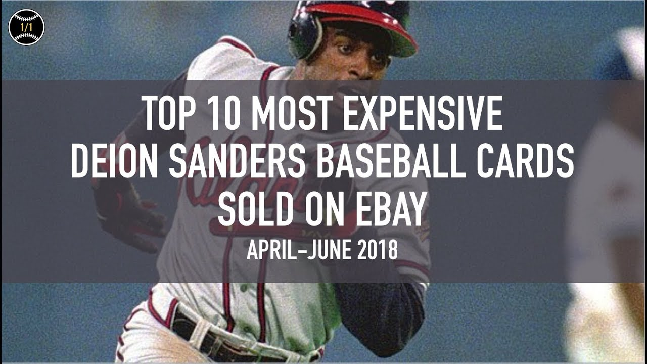 Top 10 Most Expensive Deion Sanders Baseball Cards Sold On Ebay April June 2018
