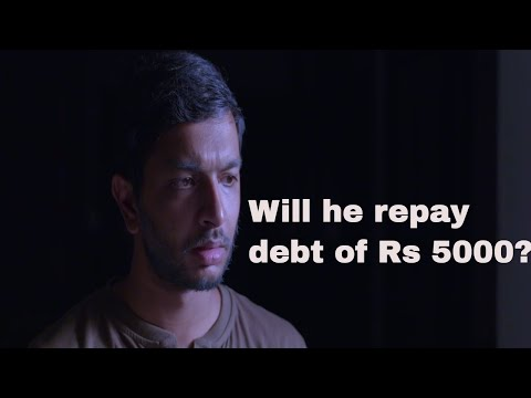 Will he repay Rs 5000 debt?
