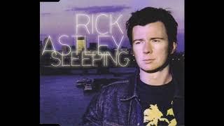 Rick Astley - Sleeping (UK Radio Mix)