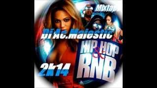 NEW 2014 Dj Ac.Majestic - HipHop & RnB MIX 2014/2k14 (nouveau)