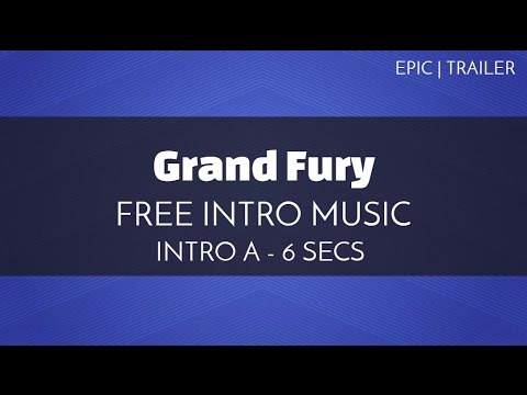 Free Royalty Free Intro Music - 'Grand Fury' (Intro A - 6 seconds)