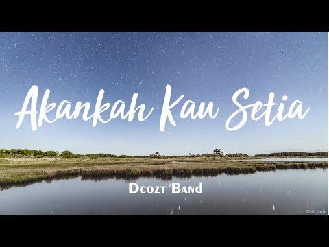 Lirik Lagu Akankah Kau Setia by Dcozt Band