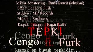 Cengo & Furk - Tepki! ft. Kaan MP