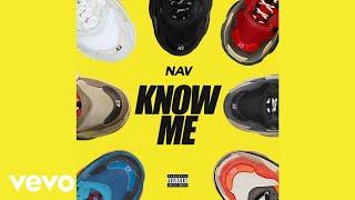 NAV - Know Me (Audio)
