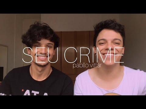 Pabllo Vittar - Seu Crime cover Adriano Ferreira e Gabriel Nandes