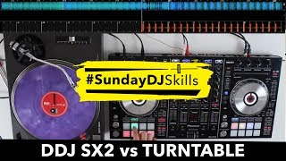 Pioneer DDJ SX2 vs Turntable - Performance Mix - #SundayDJSkills