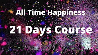 All Time Happiness - 21 Days Course  - By Vinod Kumar   Hindi