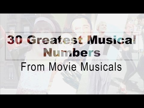 30 Greatest Musical Numbers From Movie Musicals