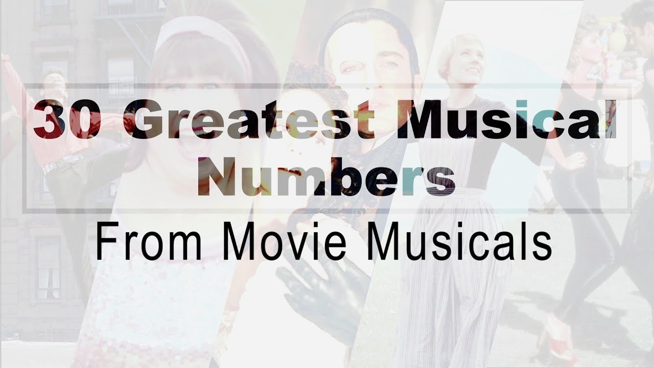 30 Greatest Musical Numbers From Movie Musicals - YouTube