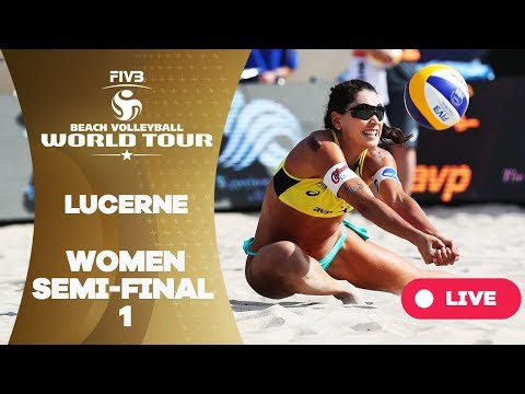 Lucerne - 2018 FIVB Beach Volleyball World Tour - Women Semi Final 1
