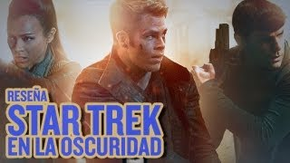 Star Trek: En la Oscuridad (Star Trek Into Darkness) / Reseña (Review) - La Palomera