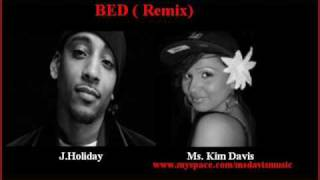 J. Holiday Feat. Kim Davis - BED REMIX