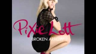 "Pixie Lott ""Broken Arrow"" (Official music new song 2010) + Download"