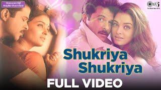 Shukriya Shukriya - Hamara Dil Aapke Paas Hai | Anil & Aishwarya | Alka Yagnik & Udit Narayan