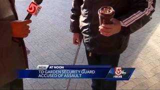 TD Garden security guard accused of attacking homeless man