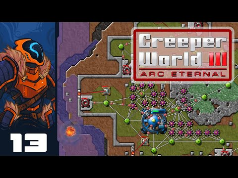 you-cannot-control-the-flood---let's-play-creeper-world-3:-arc-eternal---part-13