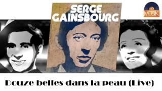 Serge Gainsbourg - Douze belles dans la peau (Live) (HD) Officiel Seniors Musik