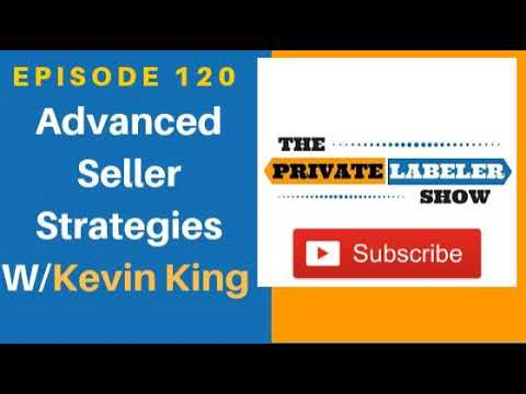 Advanced Amazon Seller Strategies w/Kevin King - EP120