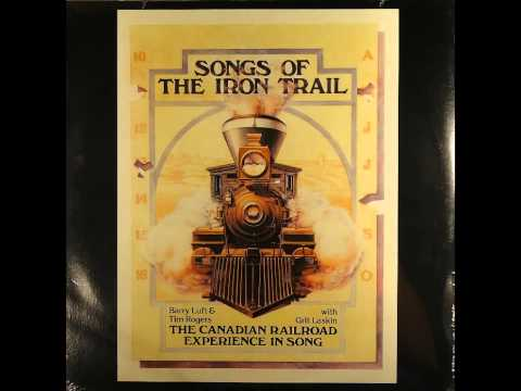 Barry Luft and Tim Rogers - Songs of the Iron Trail (full album)