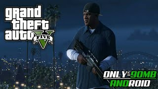 [90MB] Gta 5 In Just 90 Mb with high Graphics download on Android For Free!!