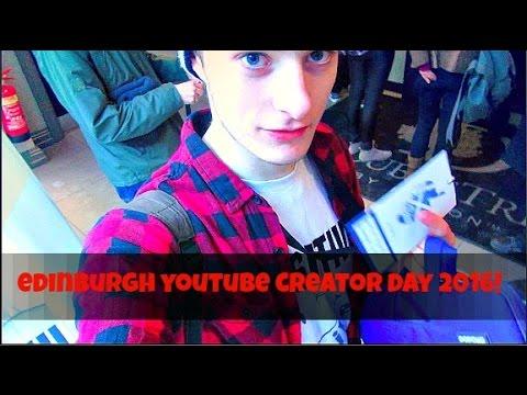 Edinburgh YouTube Creator Day 2016!!