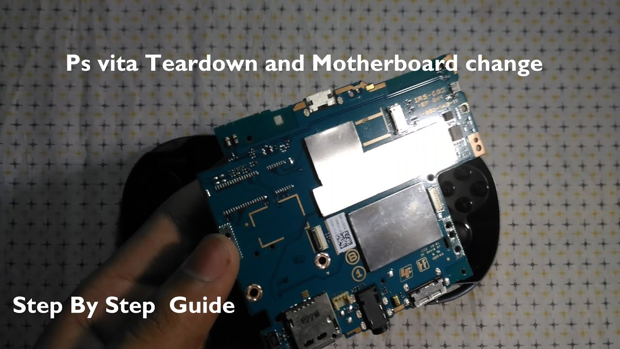 PS vita tear-down + motherboard change step by step guide