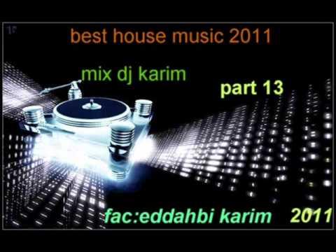 BEST HOUSE MUSIC 2011 MIX DJ KARIM PART 13