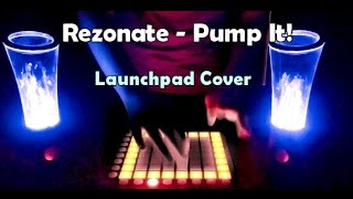 Rezonate - Pump It! (Launchpad Cover)