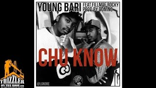 Young Bari ft. Fillmoe Rocky - Chu Know [Prod. Domino] [Thizzler.com]