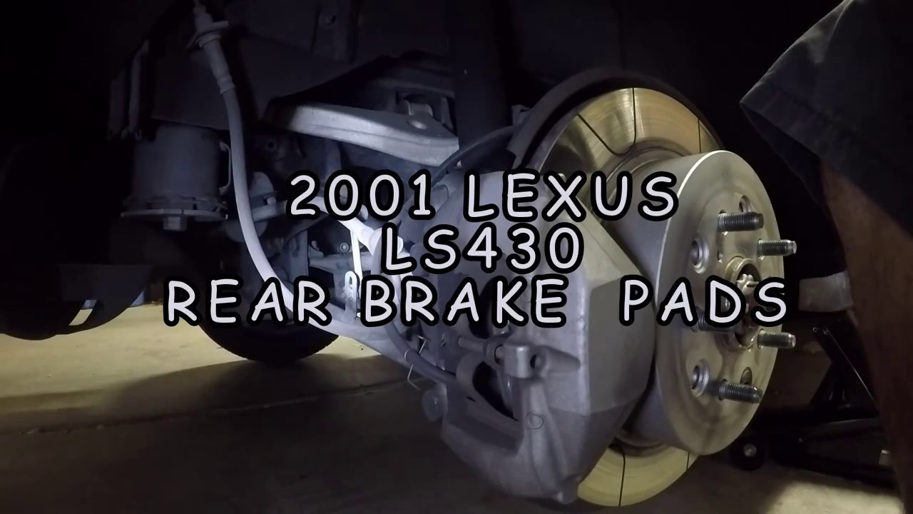 2001 Lexus Ls430 Rear Brake Pads YouTube