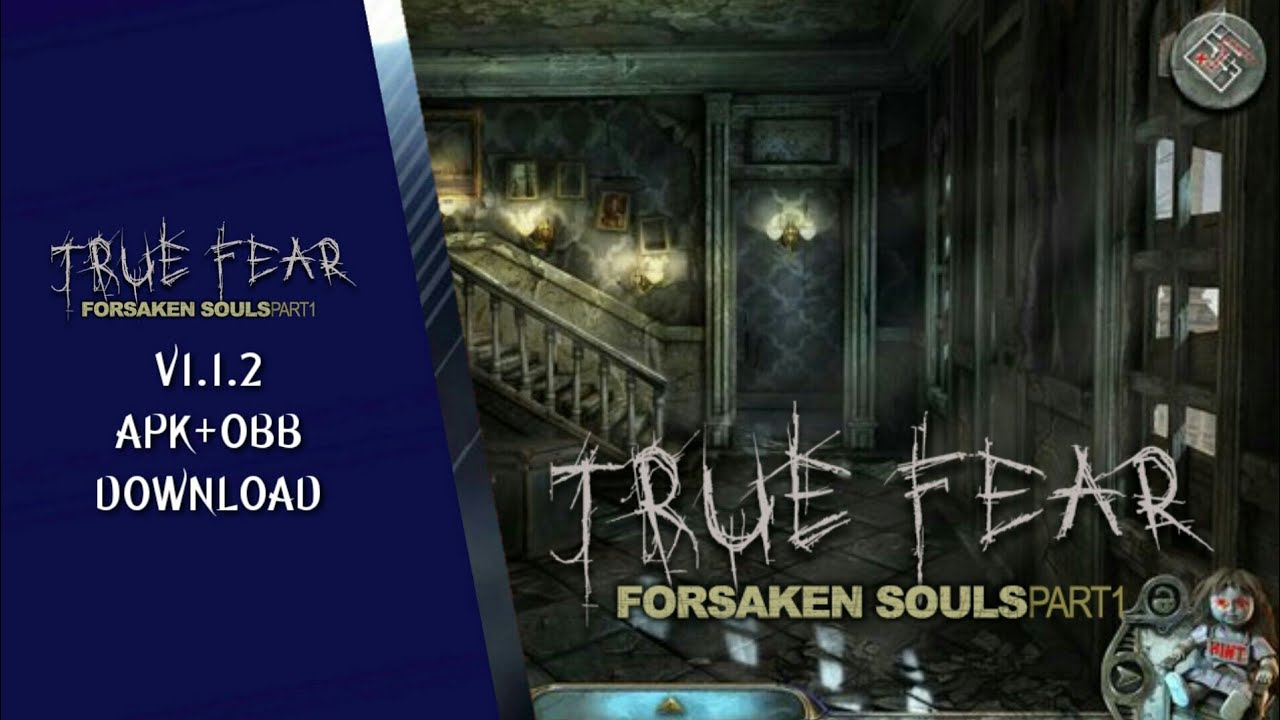 TRUE FEAR: FORSAKEN SOULS PART 1 ♦ V1 1 2 (APK+OBB) [330MB] [ANDROID]