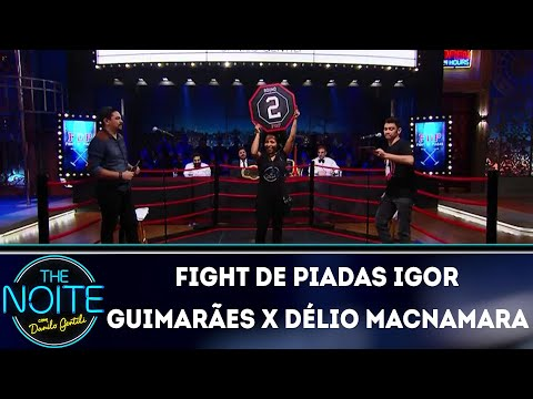 Fight De Piadas Igor Guimarães x Délio Macnamara Ep. 13   The Noite (20/06/18)