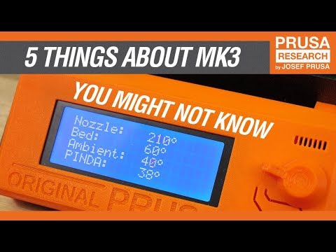 Five things you might not know about your Original Prusa i3 MK3
