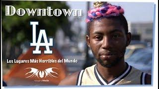 Lugares HORRIBLES para vivir: Los Ángeles, USA