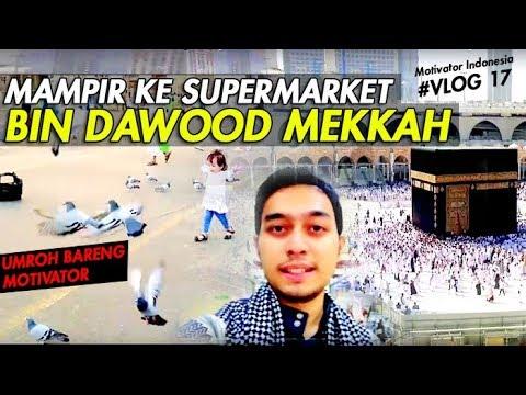 Belanja ke SUPERMARKET ARAB - BIN DAWOOD di Kota Mekkah. | Shalat Jumat di Masjidil Haram