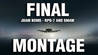 GOOD BYE FOR NOW! - Battlefield 4 Final Montage - Using JDAM BOMS, RPG-7 And SMAW #47