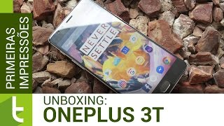Unboxing e primeiras impressões do OnePlus 3T | Vídeo do TudoCelular