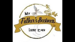 """""""Passionate About The Fathers Business"""" Luke 2:41-49"""