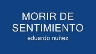 eduardo nuñez morir de sentimiento mp3