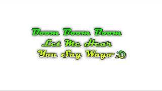 Boom Boom Boom Let Me Hear You Say Wayo(Remix)