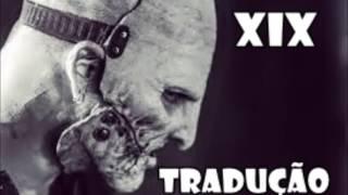 SLIPKNOT - XIX (TRADUÇÃO)