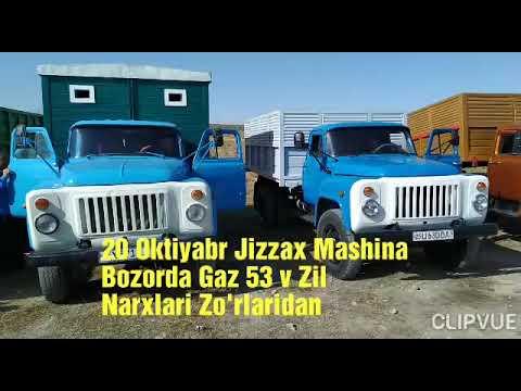20 Oktiyabr Jizzax Mashina Bozari Bugn Gaz 53 Va Zil Narxlari  Zo'rlaridan