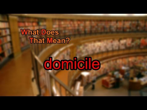 What does domicile mean?