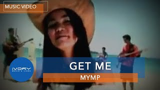 mymp get me official music video