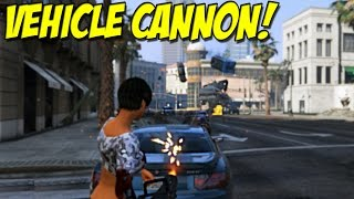 "Vehicle Cannon Mod! - ""Car Gun"" For Grand Theft Auto 5 PC ( Mod Review )"