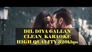 Dil Diya Gallan Karaoke with Lyrics   Clean High quality Karaoke   Tiger Zinda Hai   Atif Aslam