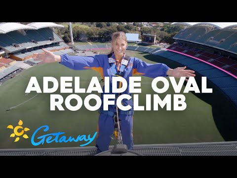 Adelaide Oval RoofClimb | Getaway 2019