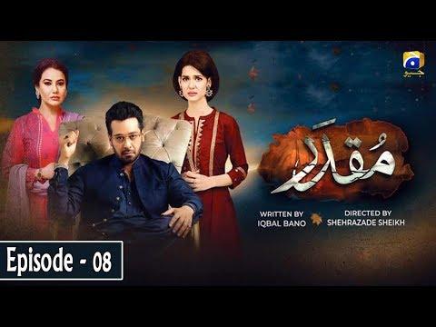 Muqaddar - Episode 08    English Subtitles    6th April 2020 - HAR PAL GEO